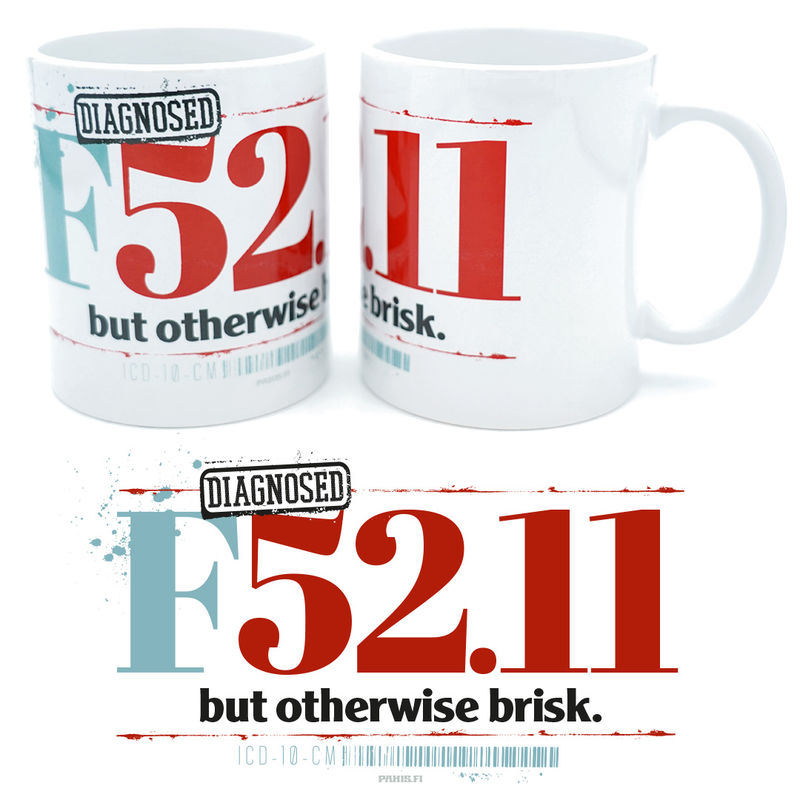 Diagnosed F52.11 - Mug